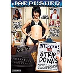 Interviews And Strip Downs