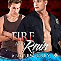 Fire and Rain Audiobook by Andrew Grey Narrated by Randy Fuller