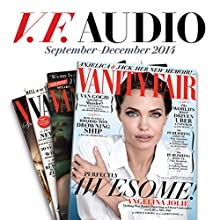Vanity Fair: September - December 2014 Issue  by Vanity Fair Narrated by Graydon Carter, various narrators