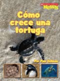 img - for Como Crece una Tortuga = A Turtle Hatchling Grows Up (Scholastic News Nonfiction Readers en Espanol) (Spanish Edition) book / textbook / text book