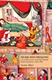img - for Islam and Healing: Loss and Recovery of an Indo-Muslim Medical Tradition, 1600-1900 by Seema Alavi (2008-10-15) book / textbook / text book