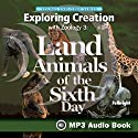Exploring Creation with Zoology 3: Land Animals of the Sixth Day: Young Explorer Series (       UNABRIDGED) by Jeannie K. Fulbright Narrated by Jeannie Fulbright