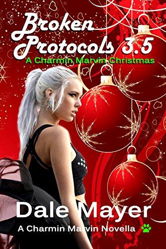 Dale Mayer - Broken Protocols 3.5 (Charmin Marvin Romantic Comedy Series)