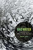 Bad Water: Nature, Pollution, and Politics in Japan, 1870–1950 (Asia-Pacific: Culture, Politics, and Society)