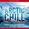 Arctic Chill Audiobook by Arnaldur Indridason Narrated by George Guidall