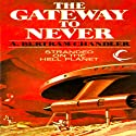 The Gateway to Never: John Grimes, Book 18 Audiobook by A. Bertram Chandler Narrated by Aaron Abano