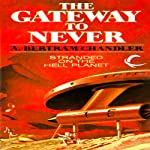 The Gateway to Never: John Grimes, Book 18 (       UNABRIDGED) by A. Bertram Chandler Narrated by Aaron Abano