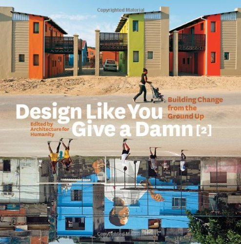 Design Like You Give a Damn {2}: Building Change from the Ground Up PDF