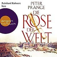 Die Rose der Welt Hörbuch