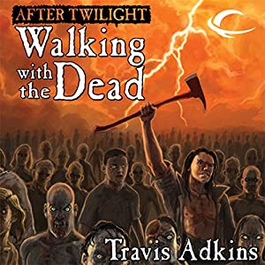 After Twilight: Walking with the Dead Hörbuch