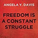 Freedom Is a Constant Struggle: Ferguson, Palestine, and the Foundations of a Movement Audiobook by Angela Y. Davis Narrated by Angela Davis, Coleen Marlo