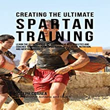 Creating the Ultimate Spartan Training (       UNABRIDGED) by Joseph Correa Narrated by Andrea Erickson