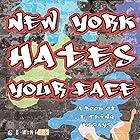 New York Hates Your Face: A Book of F--king Essays Hörbuch von R B Winters Gesprochen von: Matt Stevens