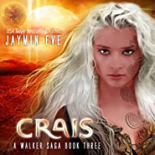 Crais: A Walker Saga, Book 3 Audiobook by Jaymin Eve Narrated by Eva Kaminsky