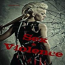 Sex & Violence: Savage Erotica Box Set Audiobook by Amanda Close Narrated by  Lyric