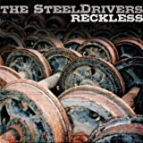 Ricklessby Steeldrivers