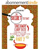 The Secret to That Takeaway Curry Taste Part 2 (English Edition)