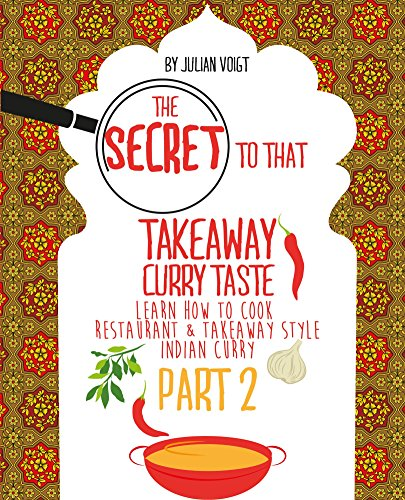 The Secret to That Takeaway Curry Taste Part 2 by Julian Voigt