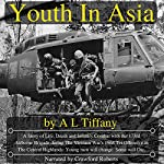 Youth in Asia: A Story of Life, Death and Infantry Combat with the 173rd Airborne Brigade During the Vietnam War's 1968 Tet Offensive in the Central Highlands | Allen Tiffany