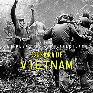Guerra de Vietnam [The Vietnam War] Audiobook
