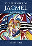 img - for THE PRISONER OF JACMEL:A Dramatic Play book / textbook / text book