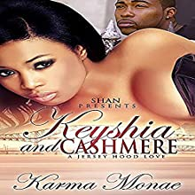 Keyshia and Cashmere: A Jersey Hood Love Story | Livre audio Auteur(s) : Karma Monae Narrateur(s) : Cee Scott