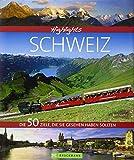 Reisebildband Schweiz: Die idyllische Bergwelt der Schweizer Alpen, der malerische Genfer See und die Weltstadt Zürich. 50 Highlights in der Alpenrepublik: Die 50 Ziele, die Sie gesehen haben sollten