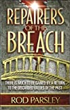 Repairers of the Breach (089274636X) by Parsley, Rod.
