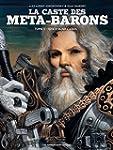 CASTE DES META-BARONS (LA) T.05 : T�T...