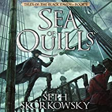 Sea of Quills: Tales of the Black Raven, Book 2 Audiobook by Seth Skorkowsky Narrated by R. C. Bray