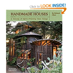 Handmade Houses: A Century of Earth-Friendly Home Design by Richard Olsen, Lucy Goodhart and Kodiak Greenwood