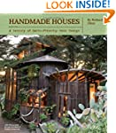 Handmade Houses: A Free-Spirited Cent...