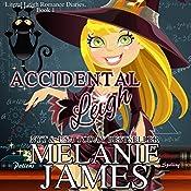 Accidental Leigh: Literal Leigh Romance Diaries, Book 1 | Melanie James
