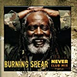 Never (Paul Oakenfold Remix) Burning Spear