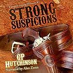 Strong Suspicions: Emmett Strong Westerns, Book 2 | GP Hutchinson