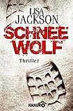 Schneewolf: Thriller (Detectives Alvarez und Pescoli)