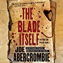 The Blade Itself (       UNABRIDGED) by Joe Abercrombie Narrated by Steven Pacey