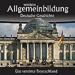 Das vereinte Deutschland (Allgemeinbildung: Deutsche Geschichte) | Christoph Kleßmann,Jens Gieseke