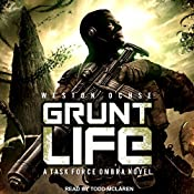 Grunt Life: Task Force Ombra Series, Book 1 | Weston Ochse