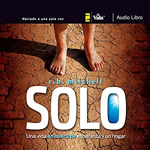 Solo: Una vida en busca de esperanza y un hogar [Solo: A Life in Search of Hope and a Home] Audiobook