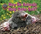 How Do Animals Make Soil? (Down & Dirty)