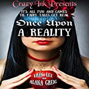 Once Upon a Reality: Twisted Spins on the Classics   [Erin Lee, Alana Greig]