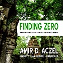 Finding Zero: A Mathemetician's Odyssey to Uncover the Origins of Numbers (       UNABRIDGED) by Amir D. Aczel Narrated by Stefan Rudnicki