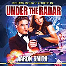 Under the Radar (       UNABRIDGED) by Aaron Smith Narrated by George Kuch