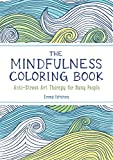 The Mindfulness Coloring Book: Anti-Stress Art Therapy for B...