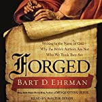 Forged: Writing in the Name of God - Why the Bible's Authors Are Not Who We Think They Are | Bart D. Ehrman