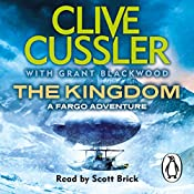 The Kingdom: Fargo Adventures, Book 3 | Clive Cussler, Grant Blackwood