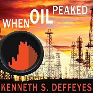 When Oil Peaked | [Kenneth S. Deffeyes]