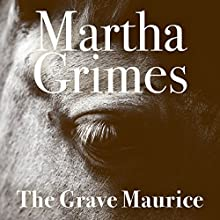 The Grave Maurice: Richard Jury, Book 18 Audiobook by Martha Grimes Narrated by Steve West
