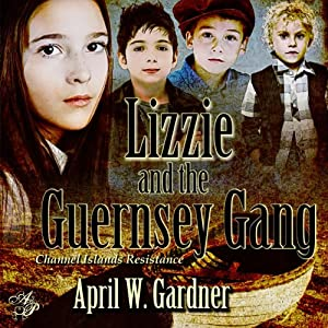 Lizzie and the Guernsey Gang | [April Gardner]